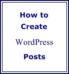 How to Create WordPress Posts