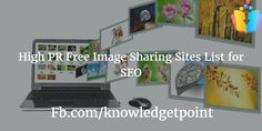 Find the best image sharing sites list 2017, image submission sites & image hosting website lists. We can get very valuable backlinks by sharing an image & different image sharing platforms which appear in google search engine results.