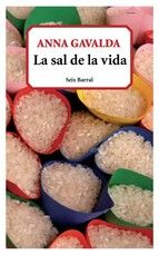 la sal de la vida-anna gavalda-9788432228667