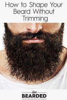 How to Shape Your Beard Without Trimming | Beard Care Tips | Grow a Beard Fast |