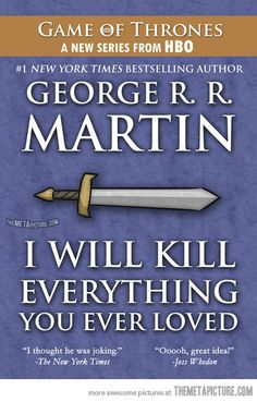 This is definitely what the titles to the game of thrones books should be!