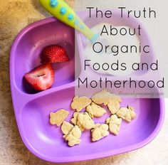 The Truth About Organic Foods and Motherhood