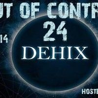 Out of Control Podcast - 24 with Dehix by Bizarre Porn DNA - 24 on SoundCloud
