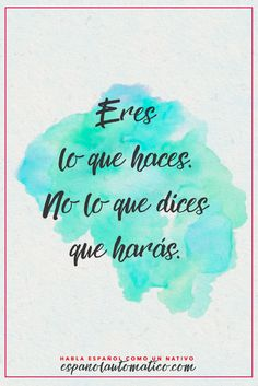 Spanish phrases, sayings, quotes. The Words, More Than Words, Motivacional Quotes, Best Quotes, Life Quotes, Little Bit, How To Speak Spanish, Spanish Quotes, Spanish Phrases
