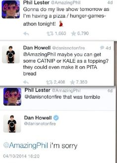 dan and phil. I thought that was very punny.... See what I did there .