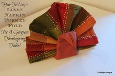 How To Do A Turkey Napkin Fold For A Gorgeous Thanksgiving Table - www.turnstylevogue.co