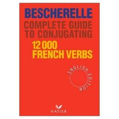 BESCHERELLE, COMPLETE GUIDE TO CONJUGATING 1200 FRENCH VERBS, ENGLISH EDITION. Bescherelle is the definitive guide to conjugating French verbs in all their tenses. It is divided into three main sections: grammar of the verb, conjugation tables, and a dictionary of spelling of verbs. For meanings, it is much easier to look the verb up in the dictionary section. Ref. number(s): FRE-126 (book).