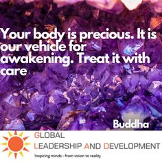 """👍 """""""" Your body is precious. It is our vehicle for awakening. Treat it with care """""""" 👉 Buddha"""
