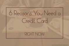 6 Reasons You Need a Credit Card Now | Rose Colored Water #creditcards #personalfinance #moneytips