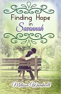 Finding Hope in Savannah - Kindle edition by Melissa Wardwell. Religion & Spirituality Kindle eBooks @ Amazon.com.