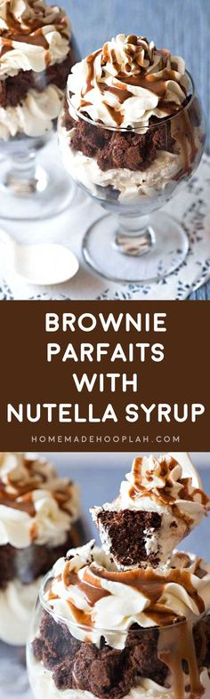 Brownie Parfaits with Nutella Syrup! Fresh baked brownies, homemade whipped cream, and tasty Nutella syrup come together to make these sinfully delicious brownie parfaits!   HomemadeHooplah.com