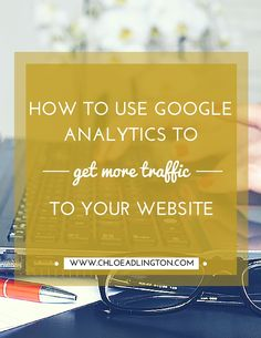 How to use Google Analytics to get more traffic to your website - part 3 of my Google Analytics guide for small business owners!