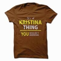 Its a KRISTINA thing, you wouldnt understand !!