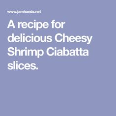 A recipe for delicious Cheesy Shrimp Ciabatta slices. Christmas Cocktail Party, Christmas Cocktails, Seafood Recipes, Appetizer Recipes, Appetizers, Bread Recipes, Cooking Recipes, Ciabatta, Shrimp