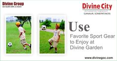 #Divine group must provides & maintains a sprawling area within the residential complex where you can enjoy the favorite sports without any hesitation or restriction.