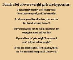 """Overweight girls are hypocrites? Haha I guess they are """"real"""" women and skinny girls are not LoL :P"""