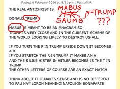 "First, everyone from Saddam Hussein to President Obama has been ID'd as the third Antichrist. Second, according to lore, the Antichrist will be named ""Mabus"". Which doesn't sound anything like Trump. 