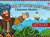 On the Trail of Captain John Smith : A Jamestown Adventure