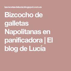 Bizcocho de galletas Napolitanas en panificadora | El blog de Lucía Cupcakes, Blog, Homemade Food, Cooking Recipes, Sweets, Deserts, Decorated Cookies, Breads, Crack Cake