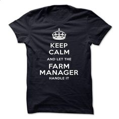 keep calm and let the Farm manager handle it-zowpz - #t shirt design website #girl hoodies. I WANT THIS => https://www.sunfrog.com/LifeStyle/keep-calm-and-let-the-Farm-manager-handle-it-zowpz.html?id=60505