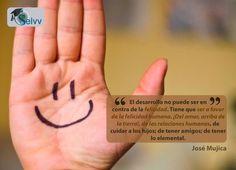 El desarrollo no puede ser en contra de la felicidad. Tiene que ser a favor de la felicidad humana. ¡Del amor, arriba de la tierra!, de las relaciones humanas, de cuidar a los hijos; de tener amigos; de tener lo elemental. José Mujica  #eSelvv http://e.selvv.com/descubre-los-secretos-de-los-negocios-rentables-y-la-libertad-financiera/