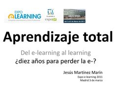 Aprendizaje total by Jesus Martinez Marin via slideshare
