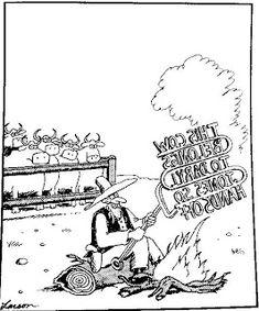"""The Far Side"" by Gary Larson. Far Side Cartoons, Far Side Comics, Funny Cartoons, Funny Jokes, Hilarious, Nerd Jokes, Funny Sarcasm, Sarcastic Humor, Funny Signs"