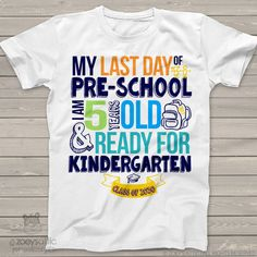 Pre-School last day ready for Kindergarten personalized Tshirt