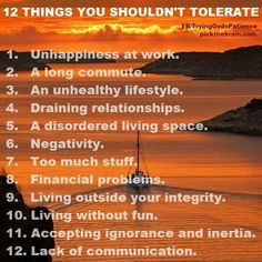 12 Things you shouldn't tolerate.                       Another one  for me to read daily.