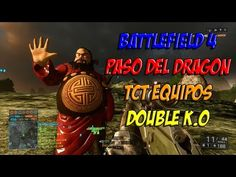 BATTLEFIELD 4 PASO DEL DRAGON TCT EQUIPOS | DOUBLE K.O | PC GAMEPLAY ESP...