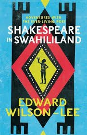 Shakespeare in Swahililand by Edward Wilson-Lee - E 34 SHA Wil