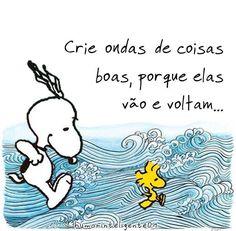 A Vida é como as ondas... umas são boas outras são menos boas... umas são altas outras são baixas... mas todas elas vão e voltam... então crie ondas de coisas boas.!...