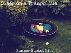 sleep on a trampoline summer bucket list---- before summer is over!!!!!