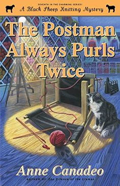 The Postman Always Purls Twice (A Black Sheep Knitting Mystery) by Anne Canadeo 4-28-15