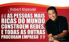 As pessoas mais ricas do mundo constroem redes e todas as outras procuram emprego. Robert Kiyosaki    http://www.joselopesmkt.com/?p=facilit1