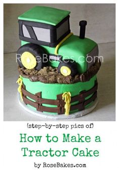 How to Make a Tractor Cake Picture Tutorial #cake #tutorial #cakedecorating #tractor
