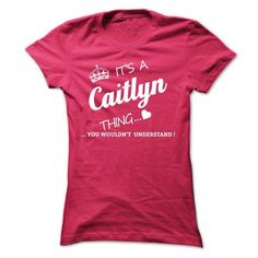 Its A CAITLYN Thing - #gift for mom #gift table. LIMITED TIME PRICE => https://www.sunfrog.com/Names/Its-A-CAITLYN-Thing-ueyrk-Ladies.html?60505