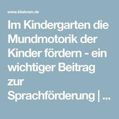 Im Kindergarten die Mundmotorik der Kinder fördern - ein wichtiger Beitrag zur Sprachförderung   kitakram.de
