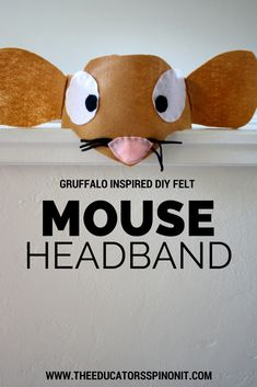 DIY Gruffalo Inspired Mouse Costume Headband for Pretend Play and Learning: A Literacy Connection Educational Activity for Kids