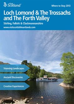 This is the Where to Stay 2013 Brochure for Loch Lomond & The Trossachs and The Forth Valley