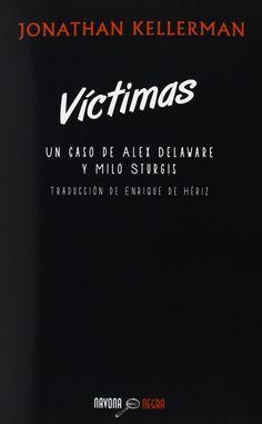 Kellerman, Jonathan. Víctimas : un caso de Alex Delaware y Milo Sturgis. Barcelona : Navona, 2014