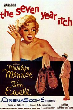"""""""The Seven Year Itch"""""""
