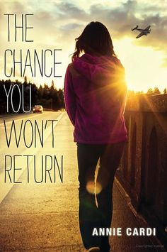 The chance you won't return by Annie Cardi.