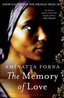 The Memory of Love  by Aminatta Forna    £7.99    A beautifully crafted tale of two triangular relationships separated by a generation in Freetown, Sierra Leone.
