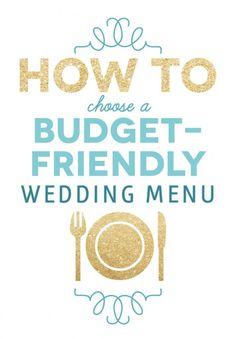 Choosing A Budget Friendly Wedding Menu photo | The Budget Savvy Bride