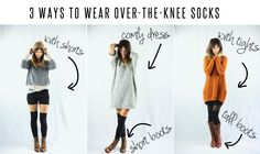 3 ways to wear over the knee socks. Love how they all are relatively modest and still cute! the last one is what really got me.