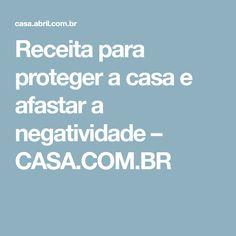 Receita para proteger a casa e afastar a negatividade – CASA.COM.BR