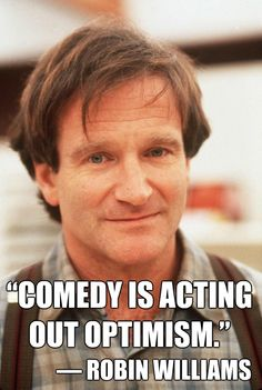 Comedy is acting out optimism.-Robin Williams   Just Prachy Keen: The Mask of Happiness