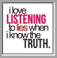 I hate liars.its amazing how fun it is to listen to a liar when you know the truth! Pathetic and sad.but fun when you get to call them out! Sarcastic Quotes, Quotable Quotes, Funny Quotes, Qoutes, Lying Quotes, Quotations, Truth Quotes, Random Quotes, Daily Quotes