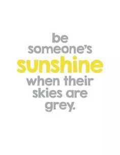 Be Someones Sunshine...